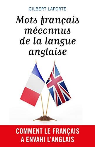 [Laporte, Gilbert] Mots français méconnus de la langue anglaise 413r-l10
