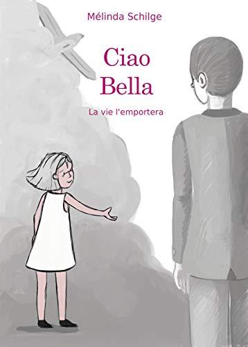 [Schilge, Mélinda] Ciao Bella la vie l'emportera 41gfex10
