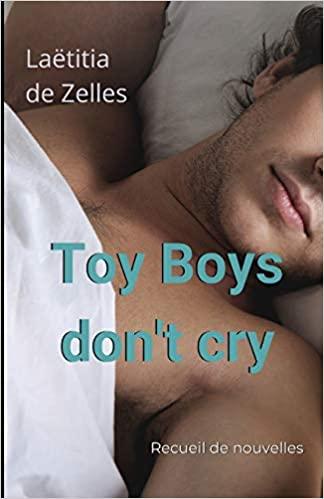 [De Zelles, Laëtitia] Toy Boys Don't Cry 41h3vq10