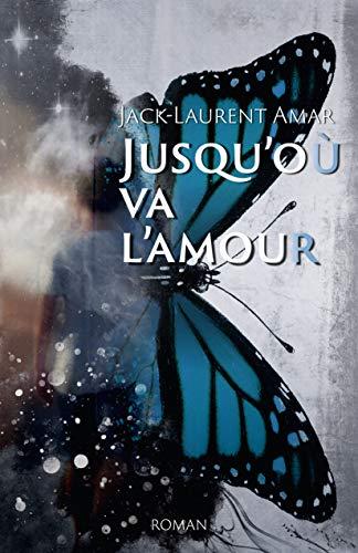[Amar, Jack-Laurent] Jusqu'où va l'amour 41i67610
