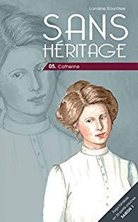 [Rountree, Lorraine] Sans héritage - tome 5 : Catherine 41je1w10