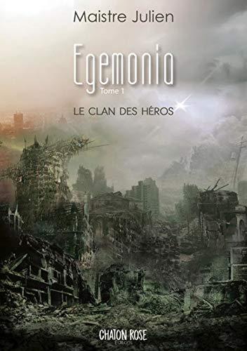 [Maîstre, Julien] Egemonia - Tome 1 : le clan des héros 41kh0v10