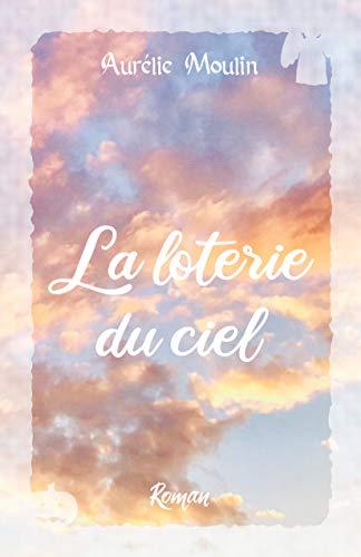 [Moulin, Aurélie] La loterie du ciel 41krik10