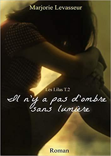 [Levasseur, Marjorie] Les Lilas - Tome 2 : Il n'y a pas d'ombre sans lumière 41ulzp10