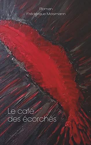 [Mosimann, Frédérique] Le café des écorchés 41uo3j10