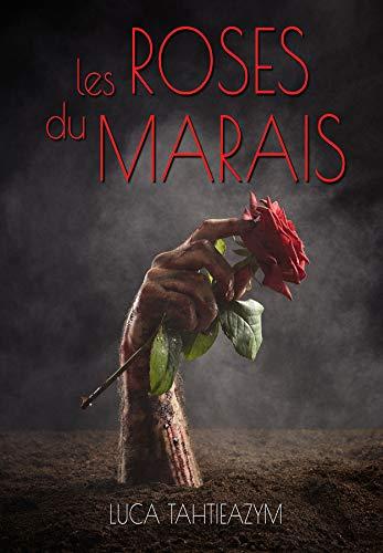 [Tahtieazym, Luca] Les roses du Marais 41vxph10