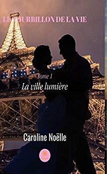 [Noëlle, Caroline] Le tourbillon de la vie, tome 1 : la ville lumière 41wqdx10