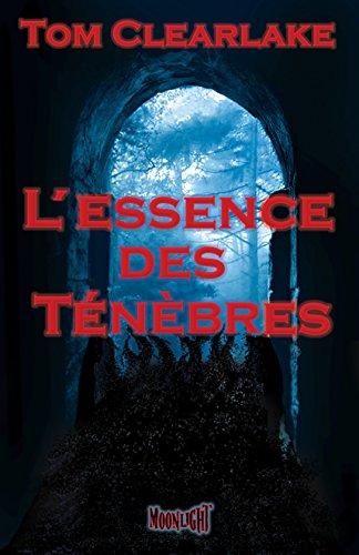 [Clearlake, Tom] L'essence des ténèbres 513bog10