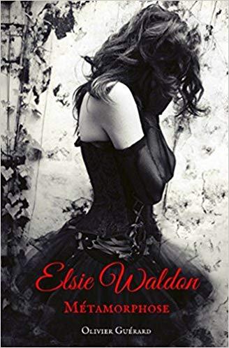 [Guerard, Olivier] Elsie Waldon, tome 1 : Métamorphose 514kcb10