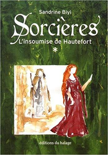 [Biyi, Sandrine] Sorcières, tome 1 : l'insoumise de Hautefort 515pne10