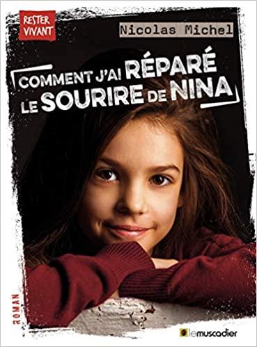 [Michel, Nicolas] Comment j'ai réparé le sourire de Nina 516vj810