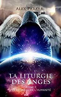 [Parker, Alex] La liturgie des Anges, tome 2 : le tombeau de l'humanité 518qlg10