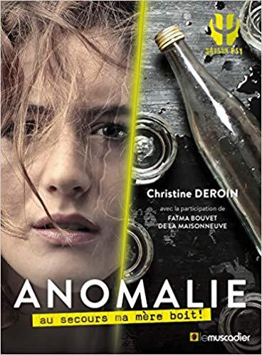 [Deroin, Christine et Bouvet de la Maisonneuve, Fatma] Anomalie, au secours ma mère boit ! 51adrj10
