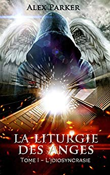 [Parker, Alex] La liturgie des Anges, tome 1 : l'idiosyncrasie 51aoj710