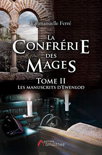[Ferré, Emmanuelle] La confrérie des mages, tome 2 : les manuscrits d'Ewenlod 51fykm10