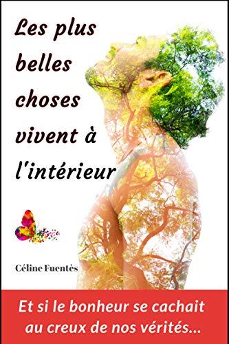 [Fuentès, Céline] Les plus belles choses vivent à l'intérieur 51h06l10