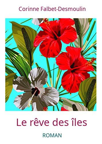 [Falbet-Desmoulin, Corinne] Le rêve des îles 51h1qd10