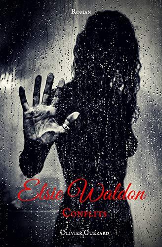 [Guérard, Olivier] Elsie Waldon, tome 2 : Conflits 51oxnr10