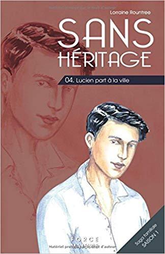[Rountree, Lorraine] Sans héritage - tome 4 : Lucien part à la ville 51p47x10