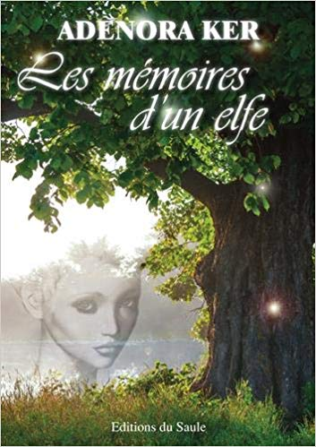 [Ker, Adenora] Les mémoires d'un elfe 51s3gb10
