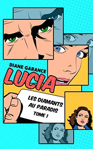 [Garance, Diane] Lucia - Tome 1 : les diamants au paradis 51tvbc10