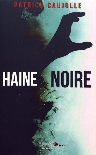 [Caujolle, Patrick] Haine Noire 97828110