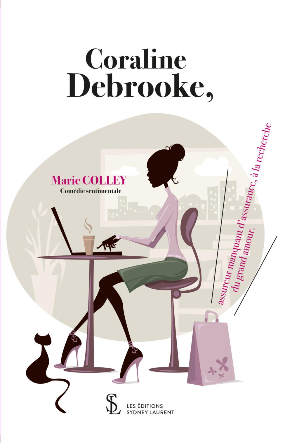 [Colley, Marie] Coraline Debrooke, assureur manquant d'assurance, à la recherche du grand amour Caroli10