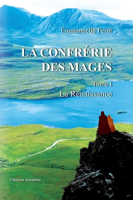 [Ferré, Emmanuelle] La confrérie des mages, tome 1 : La renaissance Couv3010