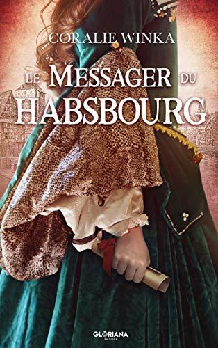 [Winka, Coralie] Le messager de Habsbourg Couv4210