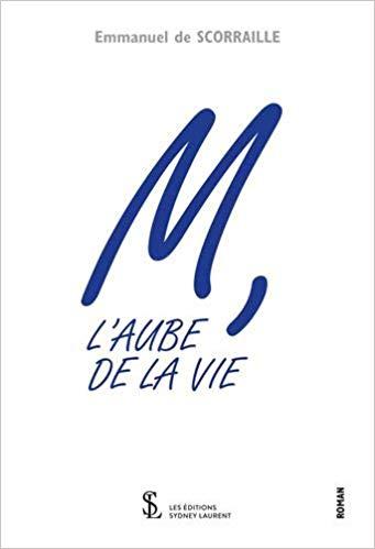 [De Scoraille, Emmanuel] M, L'aube de la vie Couver11