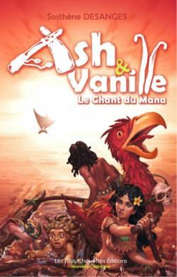 [Desanges, Sosthène] Ash & Vanille_tome 2_Le chant du mana Cvt_le10