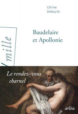 [Debayle, Céline] Baudelaire et Apollonie, le rendez-vous charnel Livreo10