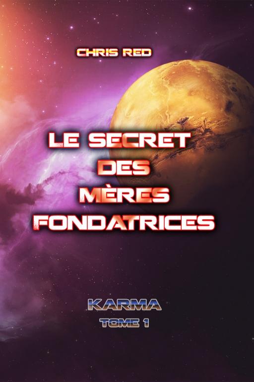 [Red, Chris] Karma, tome 1 : le secret des mères fondatrices Xcover13