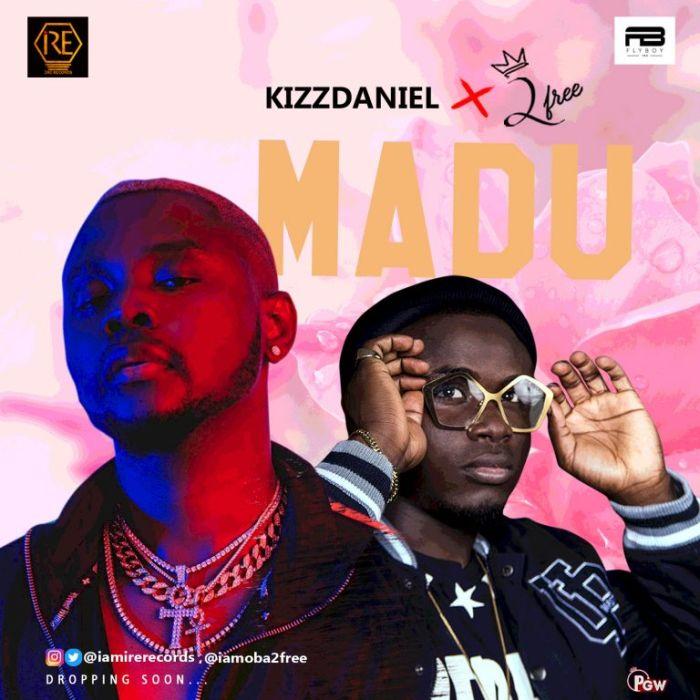 2Free x Kizz Daniel – Madu (Refix) | 9Jatechs Music Mp3  Obatuf10