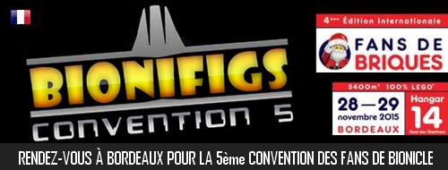 [Expo] La Convention 5 BIONIFIGS à Fans de Briques Bordeaux les 28 et 29 novembre 2015 ! Actuco11