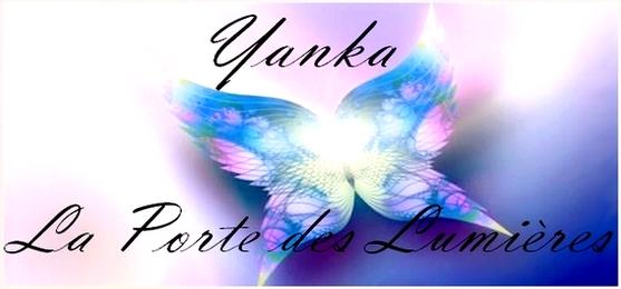 Yanka, la Porte des Lumières - Forum Paranormal