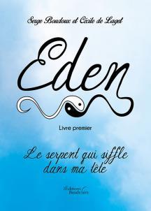 [Editions Baudelaire] Eden - Livre premier: Le serpent qui siffle... de C. de Laget & S. Boudoux 1549-110