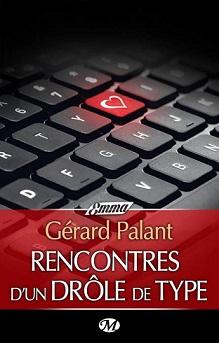 RENCONTRES D'UN DRÔLE DE TYPE de Gerard Palant Couv6412