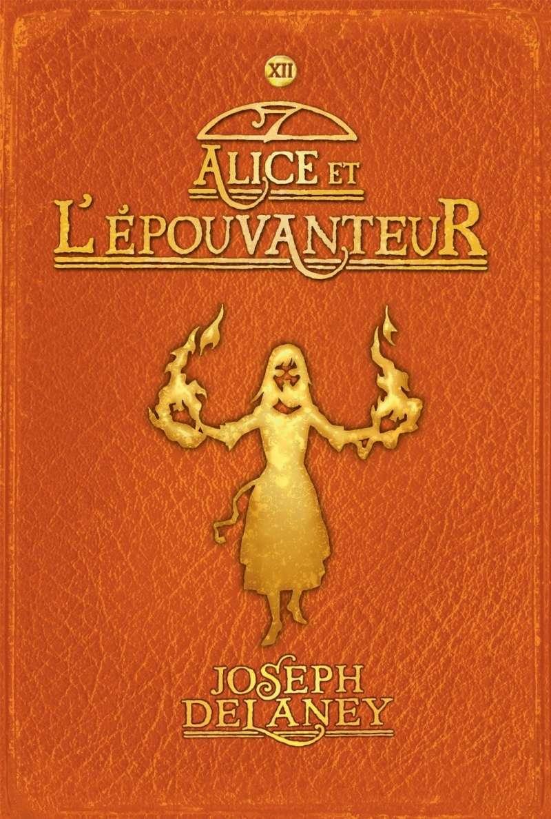 DELANEY JOSEPH - LA SAGA DE LA PIERRE DES WARD - Tome 12 - Alice et l'épouvanteur L-pouv10