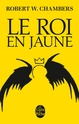 [Chambers, Robert William] Le roi en jaune  71vasx10