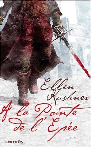 A LA POINTE DE L'ÉPÉE de Ellen Kushner 511pbz10