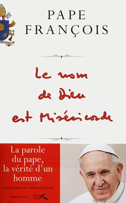 Le nom de Dieu est miséricorde - Le livre-entretien du pape François : incohérences et ambiguïtés -  Livre_11