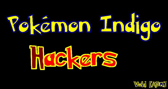 «® Pokémon Indigo Hackers ®»
