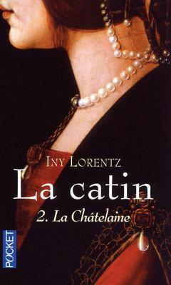 LA CATIN (Tome 2) LA CHATELAINE de Iny Lorentz 97822620