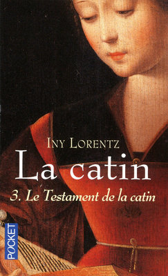LA CATIN (Tome 3) LE TESTAMENT DE LA CATIN de Iny Lorentz 97822621
