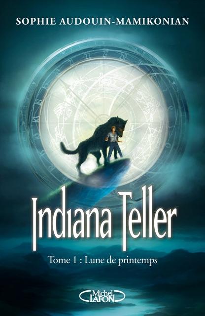 INDIANA TELLER (Tome 1) LUNE DE PRINTEMPS de Sophie Audouin Mamikonian  Indian10