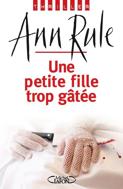 UNE PETITE FILLE TROP GATEE  d'Ann Rule Petite10