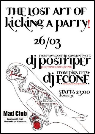 The Lost Art Of..Kicking A Party wt Postriper and Econe 26/3/10 -Σε Νεο Χωρο- Μad Club 26-310