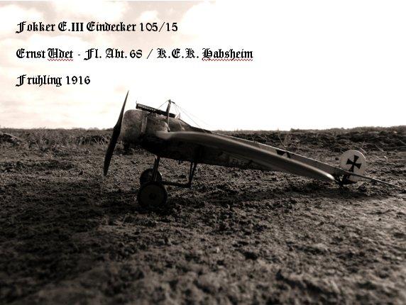 Fokker E.III Eindecker 105/15 - Ernst Udet - Fl. Abt. 68 / KEK Habsheim - Printemps 1916 A00110