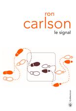 [Editions Gallmeister] Le Signal de Ron Carlson 5218-c10